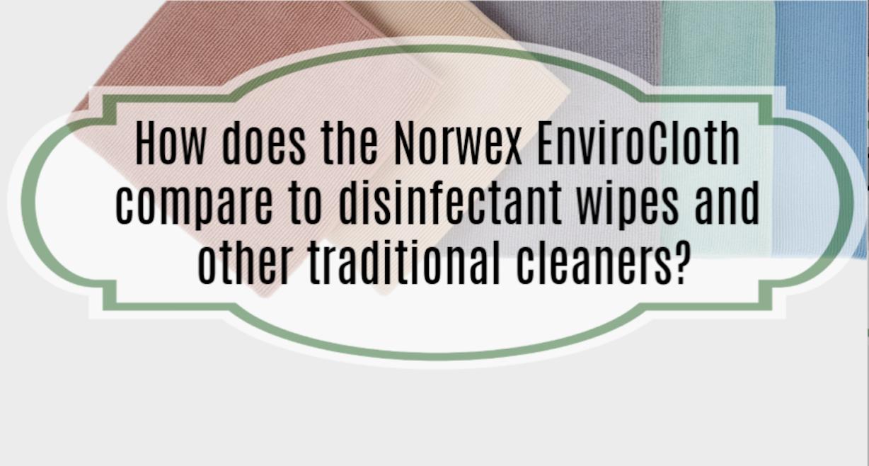 Norwex vs. disinfectant wipes